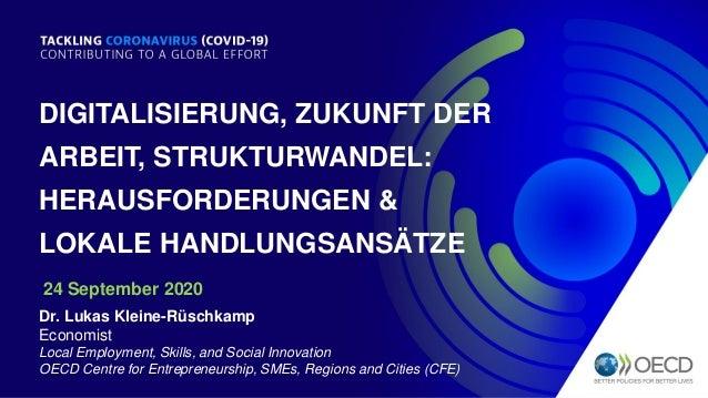 DIGITALISIERUNG, ZUKUNFT DER ARBEIT, STRUKTURWANDEL: HERAUSFORDERUNGEN & LOKALE HANDLUNGSANSÄTZE Dr. Lukas Kleine-Rüschkam...
