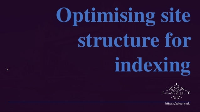 https://zelezny.uk Optimising site structure for indexing