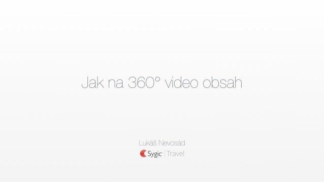 Jak na 360° video obsah (Lukáš Nevosád)
