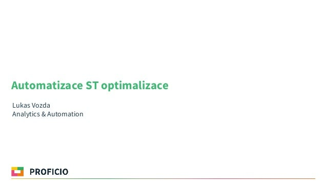 Automatizace ST optimalizace Lukas Vozda Analytics & Automation