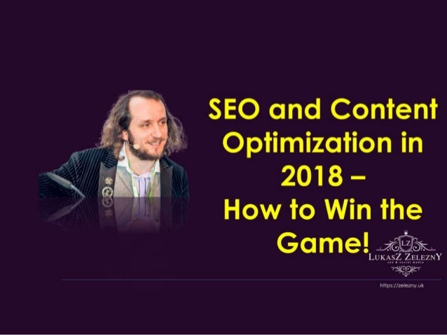 Lukasz Zelezny - Ungagged 2018 - SEO and Content Optimization in 2018 – How to Win the Game!