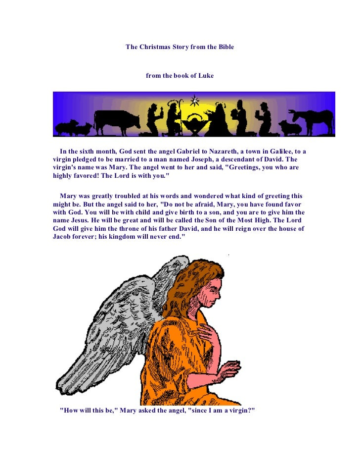 The Christmas Story from the Bible                               from the book of Luke  In the sixth month, God sent the a...