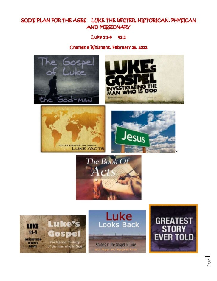 GOD'S PLAN FOR THE AGES    LUKE THE WRITER, HISTORICAN, PHYSICAN                          AND MISSIONARY                  ...