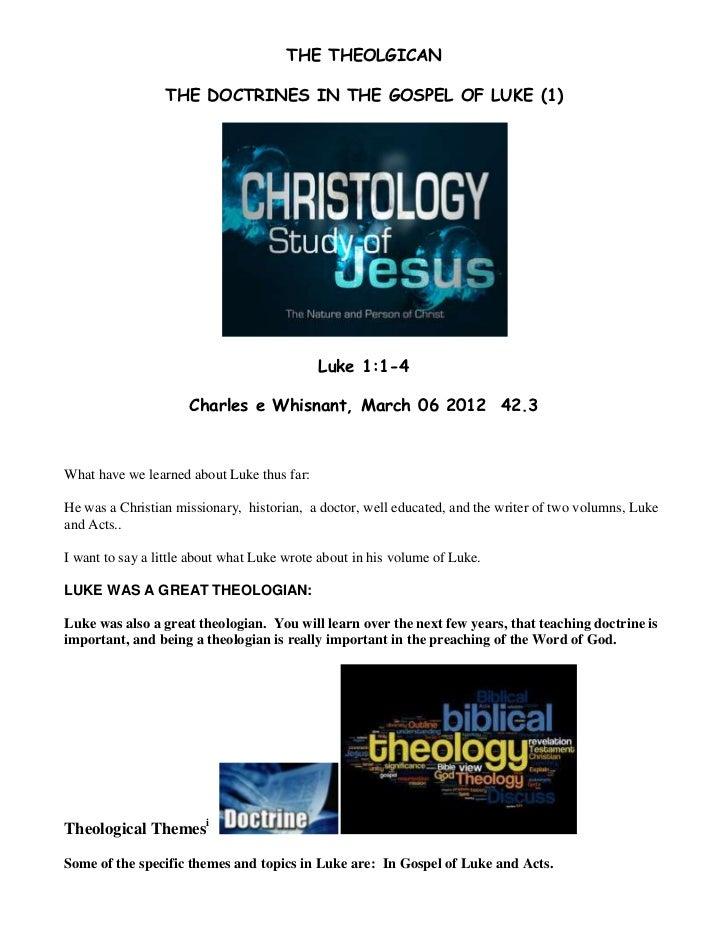 THE THEOLGICAN                 THE DOCTRINES IN THE GOSPEL OF LUKE (1)                                            Luke 1:1...