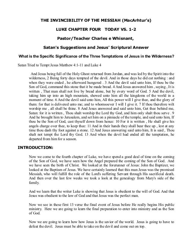 THE INVINCIBILITY OF THE MESSIAH (MacArhtur's) LUKE CHAPTER FOUR  TODAY VS. 1-2  Pastor/Teacher Charles e Whisnant, Satan'...