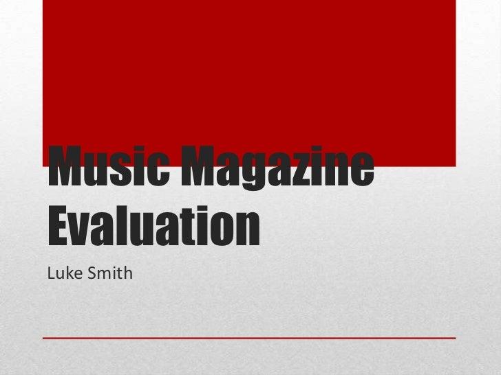 Music Magazine Evaluation<br />Luke Smith<br />