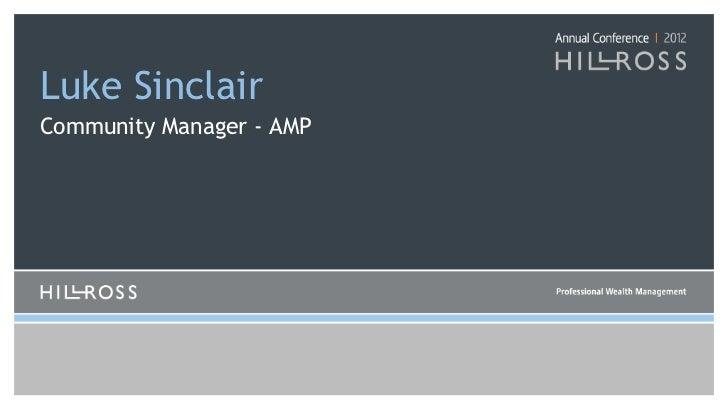 Luke Sinclair <ul><li>Community Manager - AMP </li></ul>