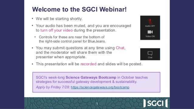 Welcome to the SGCI Webinar! • We will be starting shortly. • Your audio has been muted, and you are encouraged  to turn ...