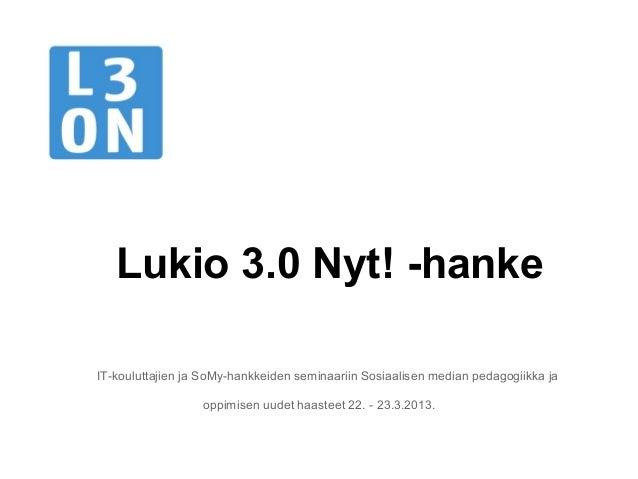 Lukio 3.0 Nyt! -hankeIT-kouluttajien ja SoMy-hankkeiden seminaariin Sosiaalisen median pedagogiikka ja                  op...