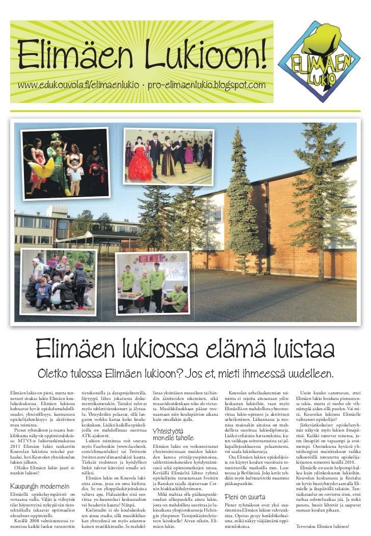 Elimäen Lukioon!    www.edukouvola.fi/elimaenlukio • pro-elimaenlukio.blogspot.com              Elimäen lukiossa elämä lui...