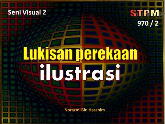 3.3 Ilustrasi penerbitan dan industri                              Tajuk3            Penggubahan Lukisan       3.1    Luki...