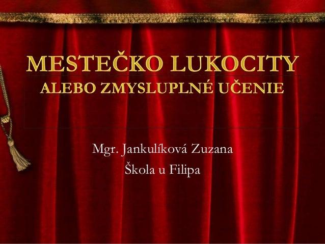 Mgr. Jankulíková Zuzana      Škola u Filipa