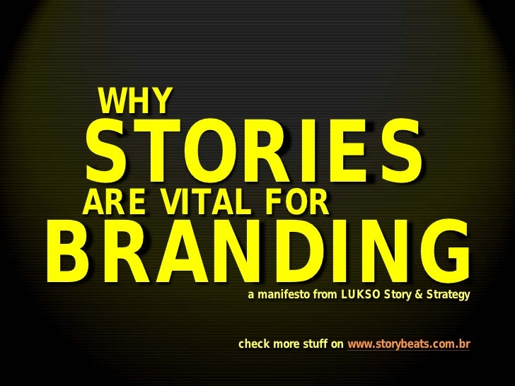 WHY  STORIES  ARE VITAL FOR BRANDINGa manifesto from LUKSO Story & Strategy           check more stuff on www.storybeats.c...