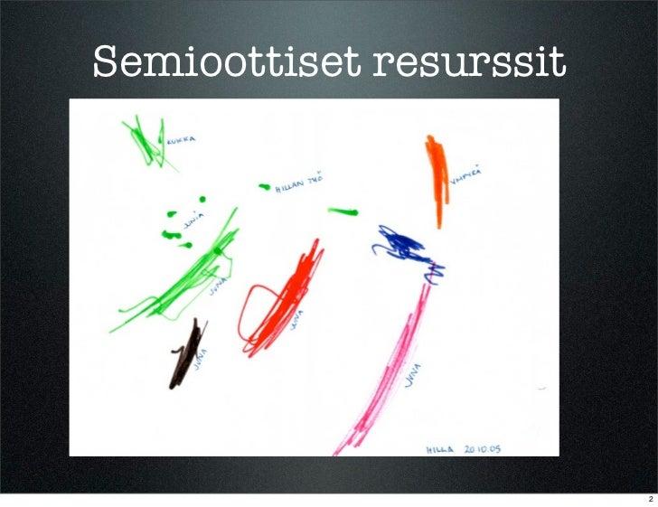 Semioottiset resurssit                         2