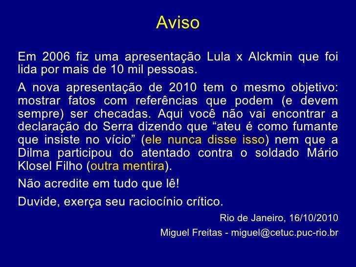 Breve comparação entre Lula, FHC, Dilma e Serra Slide 2