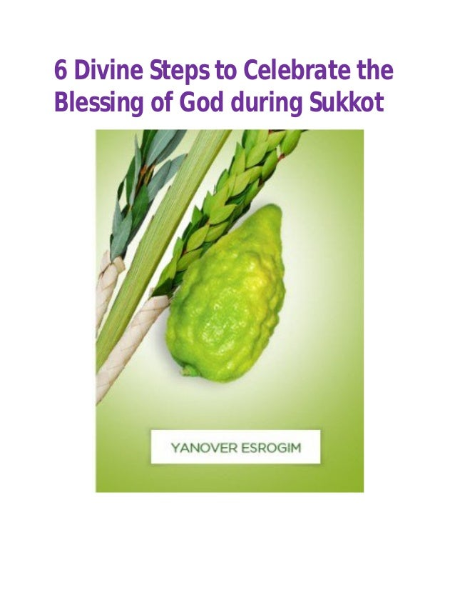 6 Divine Steps to Celebrate the Blessing of God during Sukkot