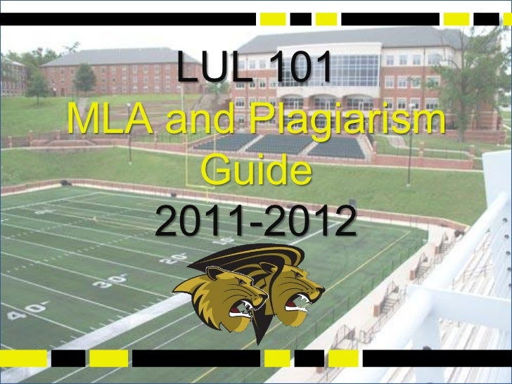 LUL 101MLA and Plagiarism     Guide   2011-2012