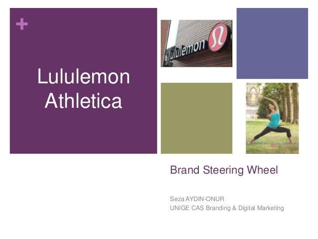 + Lululemon Athletica  Brand Steering Wheel Seza AYDIN-ONUR UNIGE CAS Branding & Digital Marketing