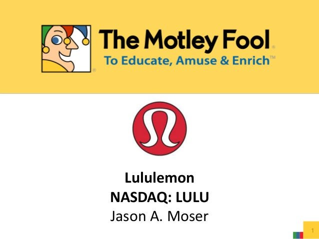 Lululemon NASDAQ: LULU Jason A. Moser 1