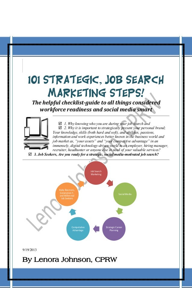 101 Strategic, Job Search Marketing Steps! The helpful checklist-guide to all things considered workforce readiness and so...