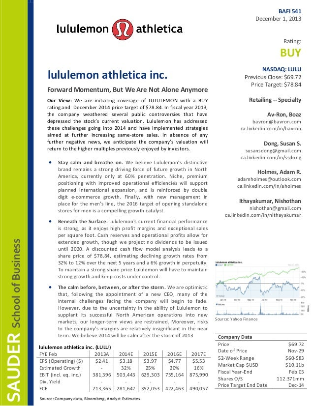 BAFI 541 December 1, 2013 Rating:  BUY lululemon athletica inc. Forward Momentum, But We Are Not Alone Anymore Our View: W...