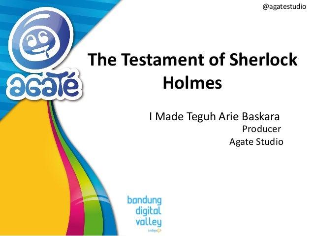 @agatestudio The Testament of Sherlock Holmes I Made Teguh Arie Baskara Producer Agate Studio