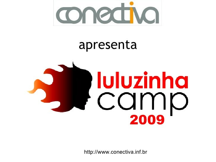 apresenta                        2009  http://www.conectiva.inf.br