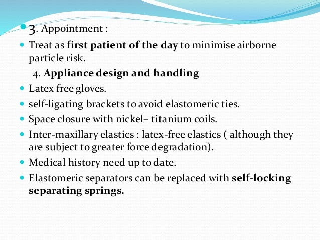 3. Appointment :  Treat as first patient of the day to minimise airborne particle risk. 4. Appliance design and handling...