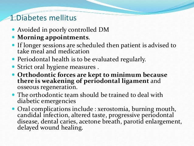  vitality of the teeth should be checked regularly - Diabetic related microangiopathy affect the peripheral vascular supp...
