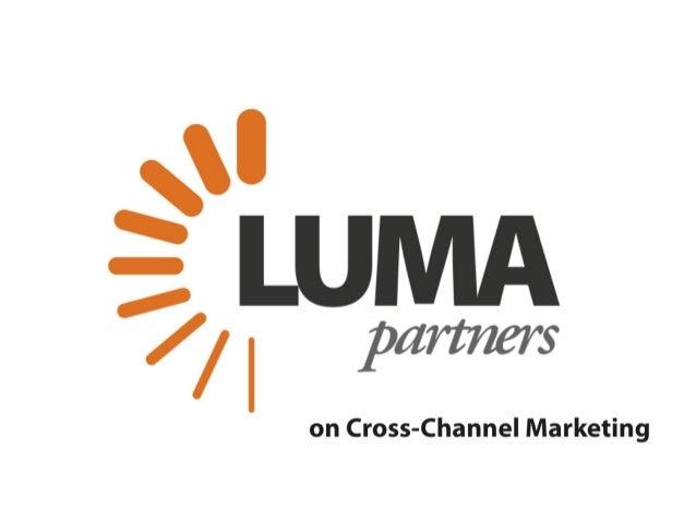 LUMA Partners on Cross-Channel Marketing