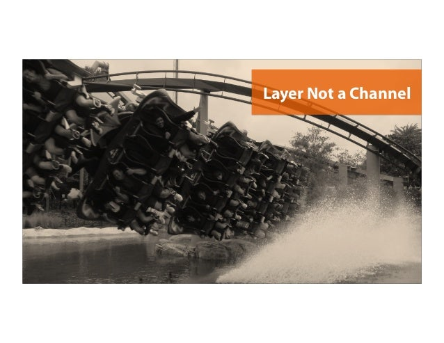 Layer Not a Channel