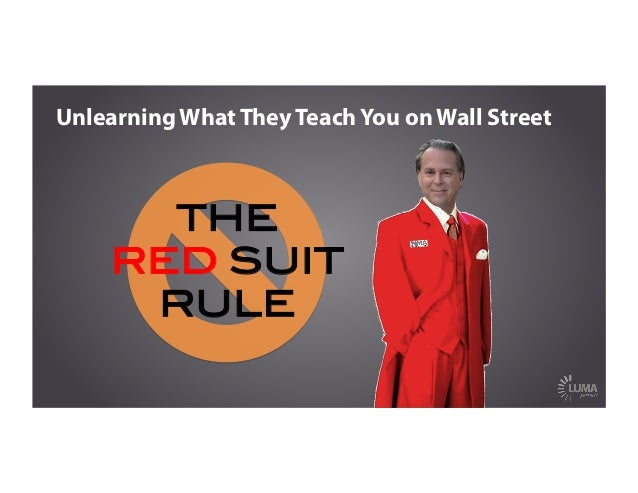 Unlearning What They Teach You on Wall Street THE ! RED SUIT RULE!