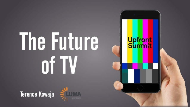 Terence Kawaja LUMApartners The Future of TV