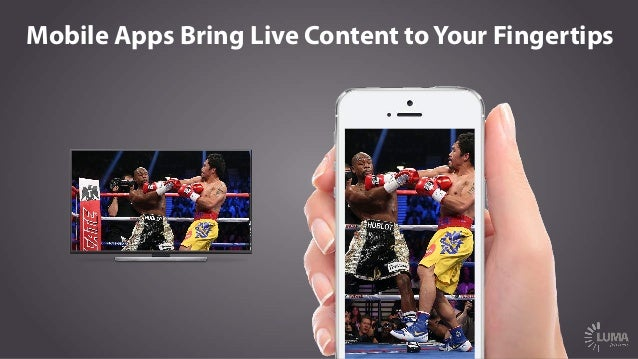 Mobile Apps Bring Live Content to Your Fingertips