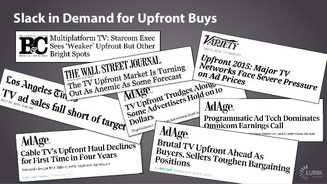 Selling Points Reversed in 2015 Upfronts   NewFronts   Selling  Premium  Content   Selling  Data-‐Driven  A...
