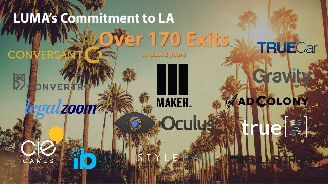 LUMA's Commitment to LA Over 170 Exits in past 2 years December 2011 December 2015 has been acquired by The undersigned ac...