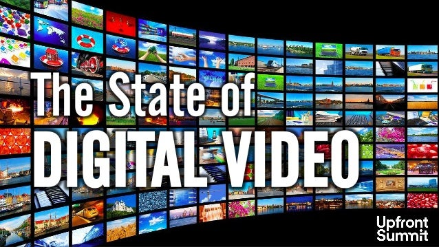 The State of DIGITAL VIDEO