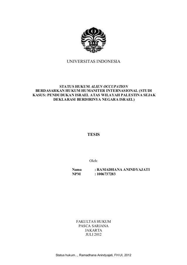 UNIVERSITAS INDONESIA  STATUS HUKUM ALIEN OCCUPATION BERDASARKAN HUKUM HUMANITER INTERNASIONAL (STUDI KASUS: PENDUDUKAN IS...