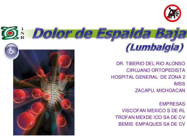 DR. TIBERIO DEL RIO ALONSO  CIRUJANO ORTOPEDISTA  HOSPITAL GENERAL DE ZONA 2  IMSS  ZACAPU, MICHOACAN  EMPRESAS  VISCOFAN ...
