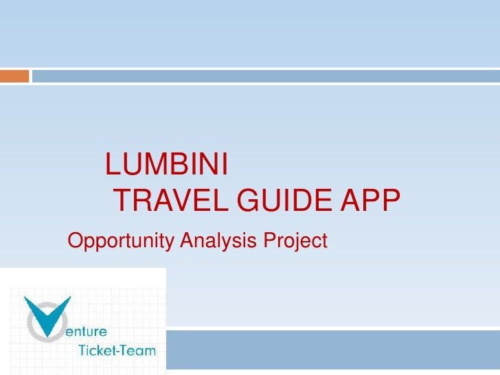 LUMBINI    TRAVEL GUIDE APPOpportunity Analysis Project
