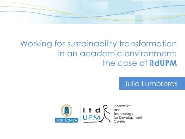 Julio Lumbreras Working for sustainability transformation in an academic environment: the case of itdUPM