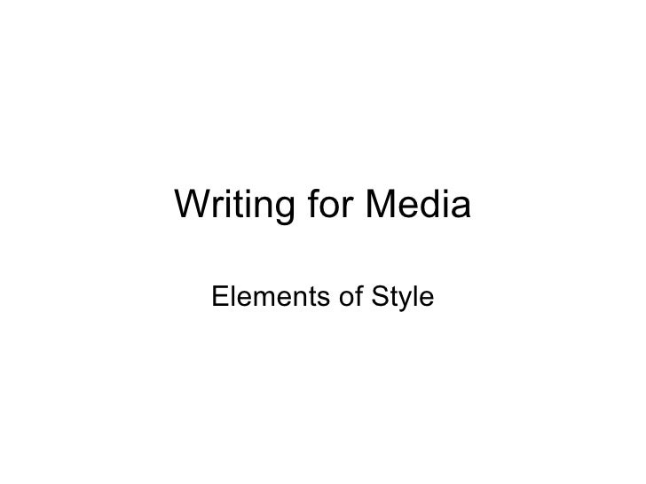 Writing for Media    Elements of Style