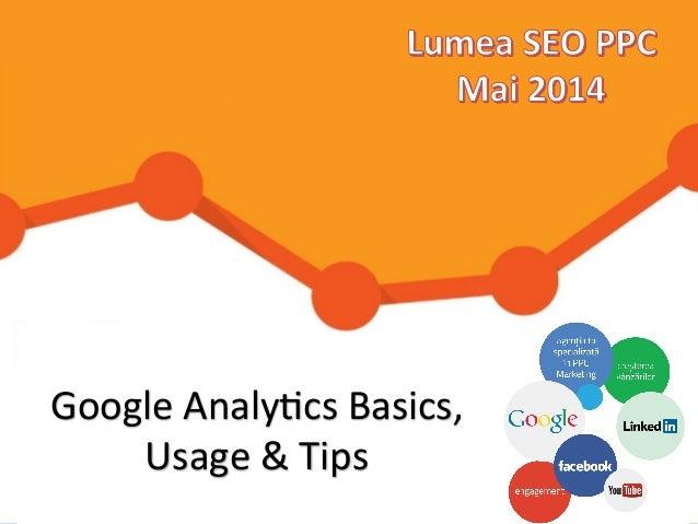 Google  Analy+cs  Basics,   Usage  &  Tips