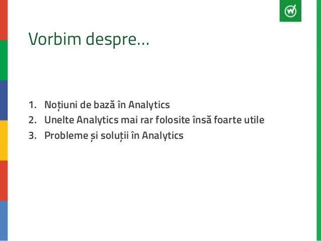 Lumea SEO PPC Mai 2014 Google Analytics Basics - Alex Dragan Slide 3