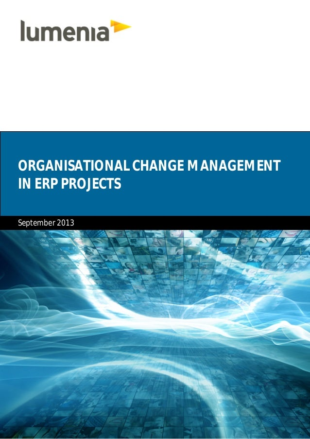 ORGANISATIONAL CHANGE MANAGEMENT IN ERP PROJECTS September 2013
