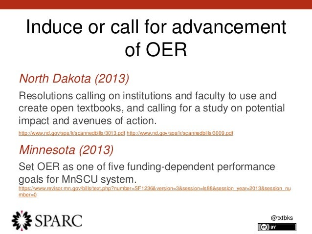 @txtbks Induce or call for advancement of OER North Dakota (2013) Resolutions calling on institutions and faculty to use a...