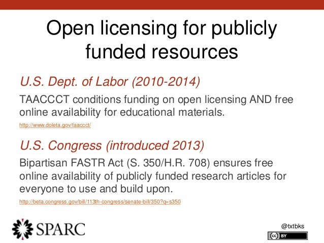 @txtbks Open licensing for publicly funded resources U.S. Dept. of Labor (2010-2014) TAACCCT conditions funding on open li...