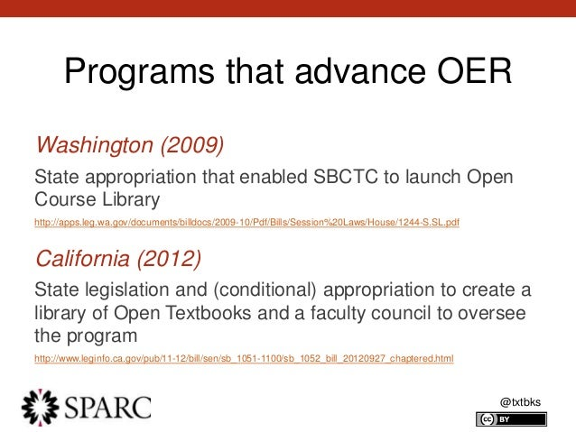 @txtbks Programs that advance OER Washington (2009) State appropriation that enabled SBCTC to launch Open Course Library h...