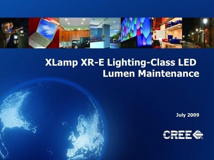 XLamp XR-E Lighting-Class LED  Lumen Maintenance July 2009