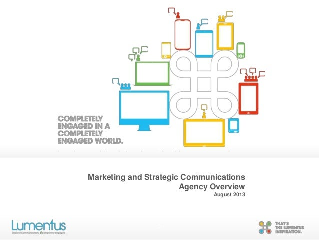 c c Marketing and Strategic Communications Agency Overview August 2013